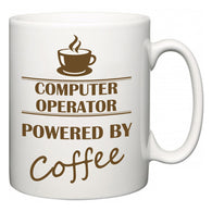 Computer Operator Powered by Coffee  Mug