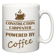 Construction Carpenter Powered by Coffee  Mug