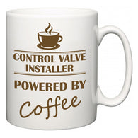 Control Valve Installer Powered by Coffee  Mug