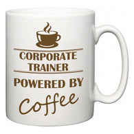 Corporate Trainer Powered by Coffee  Mug