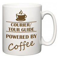 Courier/tour guide Powered by Coffee  Mug