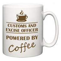 Customs and excise officer Powered by Coffee  Mug