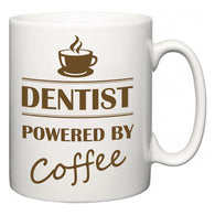 Dentist Powered by Coffee  Mug