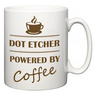 Dot Etcher Powered by Coffee  Mug