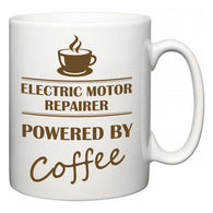 Electric Motor Repairer Powered by Coffee  Mug