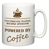 Electrolytic Plating Machine Operator Powered by Coffee  Mug