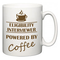 Eligibility Interviewer Powered by Coffee  Mug