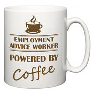 Employment advice worker Powered by Coffee  Mug