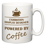 Exhibition display designer Powered by Coffee  Mug