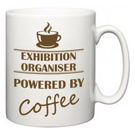Exhibition organiser Powered by Coffee  Mug