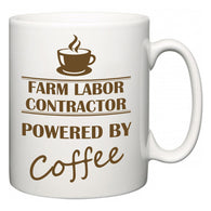 Farm Labor Contractor Powered by Coffee  Mug