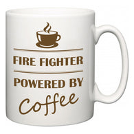Fire Fighter Powered by Coffee  Mug