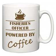 Fisheries officer Powered by Coffee  Mug