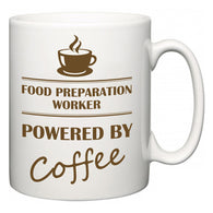 Food Preparation Worker Powered by Coffee  Mug