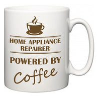 Home Appliance Repairer Powered by Coffee  Mug