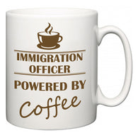 Immigration officer Powered by Coffee  Mug