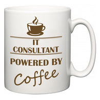 IT consultant Powered by Coffee  Mug