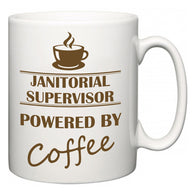 Janitorial Supervisor Powered by Coffee  Mug