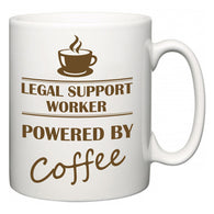 Legal Support Worker Powered by Coffee  Mug