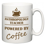 Anthropology Teacher Powered by Coffee  Mug