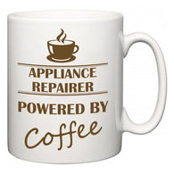 Appliance Repairer Powered by Coffee  Mug