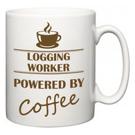 Logging Worker Powered by Coffee  Mug