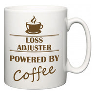 Loss adjuster Powered by Coffee  Mug