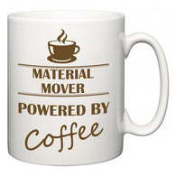 Material Mover Powered by Coffee  Mug