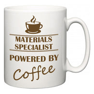 Materials specialist Powered by Coffee  Mug