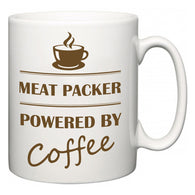 Meat Packer Powered by Coffee  Mug