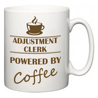 Adjustment Clerk Powered by Coffee  Mug