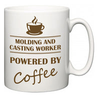 Molding and Casting Worker Powered by Coffee  Mug