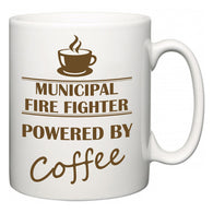 Municipal Fire Fighter Powered by Coffee  Mug