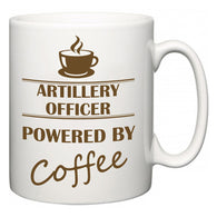 Artillery Officer Powered by Coffee  Mug