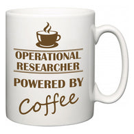 Operational researcher Powered by Coffee  Mug
