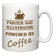 Painter and Illustrator Powered by Coffee  Mug