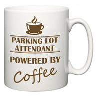 Parking Lot Attendant Powered by Coffee  Mug