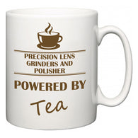 Precision Lens Grinders and Polisher Powered by Tea  Mug