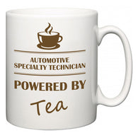 Automotive Specialty Technician Powered by Tea  Mug