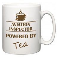 Aviation Inspector Powered by Tea  Mug
