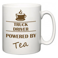 Truck Driver Powered by Tea  Mug
