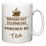 Broadcast Technician Powered by Tea  Mug