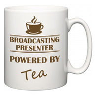 Broadcasting presenter Powered by Tea  Mug
