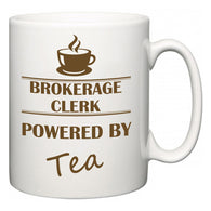 Brokerage Clerk Powered by Tea  Mug