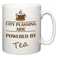 City Planning Aide Powered by Tea  Mug