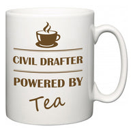 Civil Drafter Powered by Tea  Mug