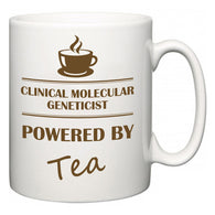 Clinical molecular geneticist Powered by Tea  Mug