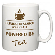 Clinical research associate Powered by Tea  Mug