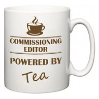 Commissioning editor Powered by Tea  Mug