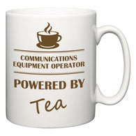 Communications Equipment Operator Powered by Tea  Mug